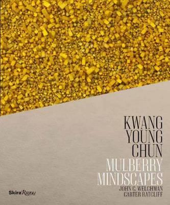 Kwang Young Chun: Mulberry Mindscapes (Hardback)