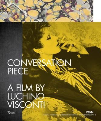 Conversation Piece: A Film by Luchino Viscont (Hardback)