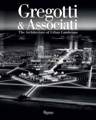 Gregotti and Associates: The Architecture of Urban Landscape (Hardback)