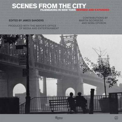Scenes from the City: Filmmaking in New York. Revised and Expanded (Hardback)