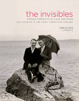Invisibles : Vintage Portraits of Love and Pride. Gay Couples in the Early Twentieth Century (Hardback)
