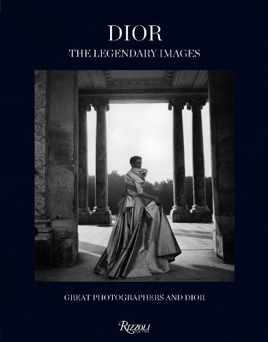 Dior - The Legendary Images : Great Photographers and Dior (Hardback)