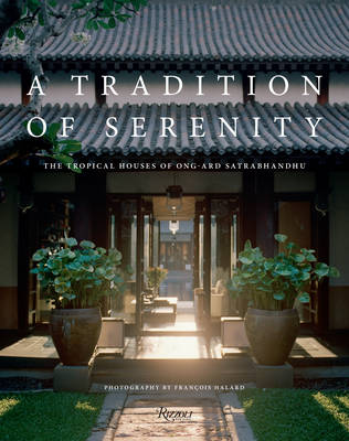 A Tradition of Serenity: The Tropical Houses of Ong-ard Satrabhandhu (Hardback)
