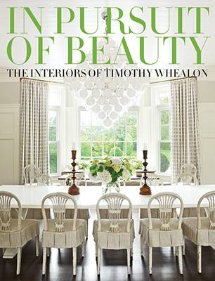 In Pursuit of Beauty: The Interiors of Timothy Whealon (Hardback)