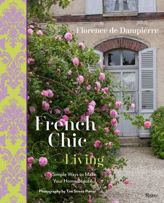 French Chic Living: Simple Ways to Make Your Home Beautiful (Hardback)