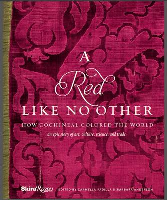 A Red Like No Other: How Cochineal Colored the World (Hardback)