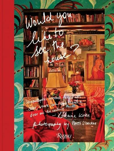 Would You like to See the House?: Unapologetic Interiors by Lorraine Kirke (Hardback)