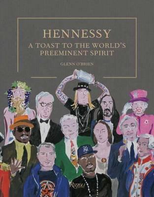 Hennessy: A Toast to the World's Preeminent Spirit (Hardback)
