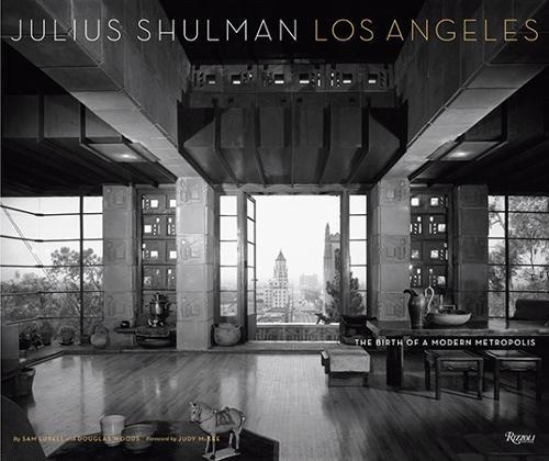 Julius Shulman Los Angeles: The Birth of A Modern Metropolis - Rizzoli Classics (Hardback)