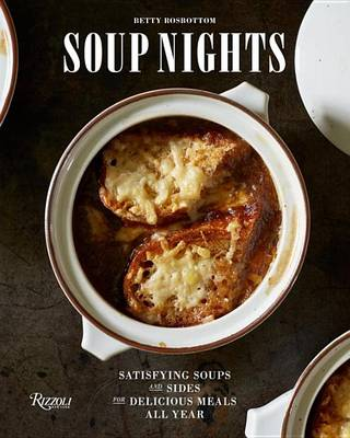 Soup Nights: Satisfying Soups and Sides for Delicious Meals All Year (Hardback)