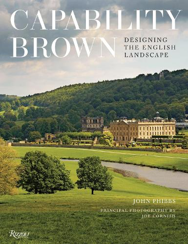 Capability Brown: Designing the English Landscape (Hardback)