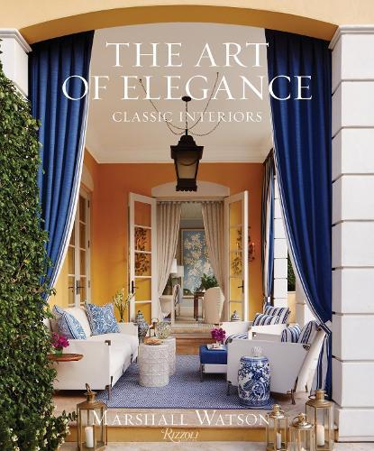 The Art of Elegance: Classic Interiors (Hardback)