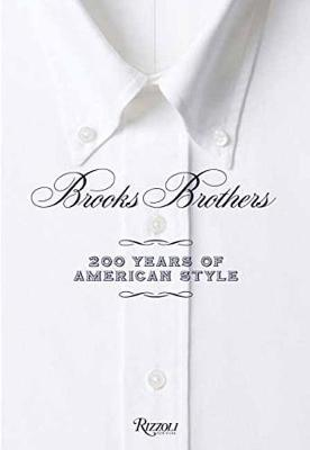 Brooks Brothers: 200 years of American style (Hardback)