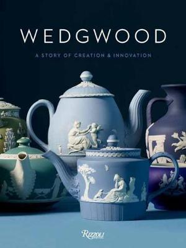 Wedgwood: A story of creation and innovation (Hardback)