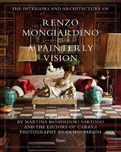 The Interiors and Architecture of Renzo Mongiardino: A Painterly Vision (Hardback)