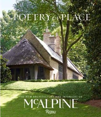 Poetry of Place: The new architecture and interiors of McAlpine (Hardback)