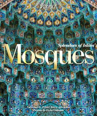 Mosques: Splendors of Islam (Hardback)