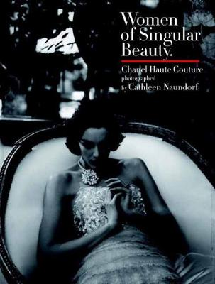 Women of Singular Beauty: Chanel haute couture (Hardback)