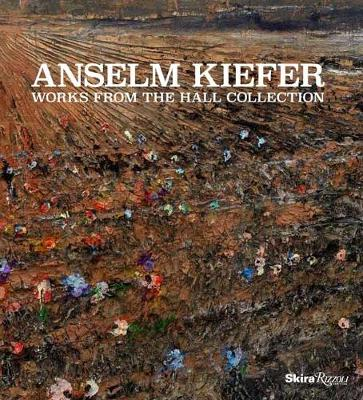 Anselm Kiefer: Works from the Hall Collection (Hardback)