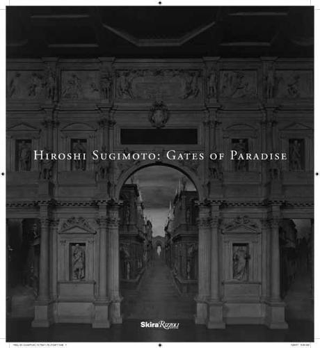 Hiroshi Sugimoto: Gates of Paradise (Hardback)