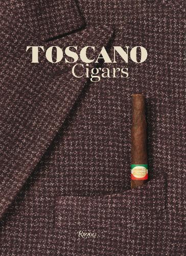 Toscano Cigar, Italian Cigar: 200 Years of the Sigaro Toscano (Hardback)