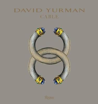 David Yurman: The Power of Cable (Hardback)