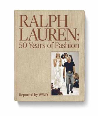 Ralph Lauren: 50 Years of Fashion: Reported by WWD (Hardback)