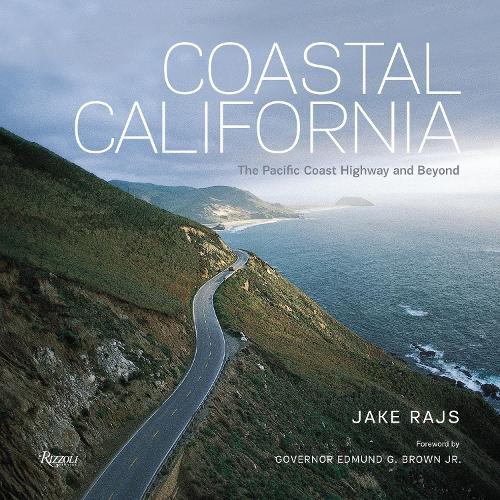 Coastal California: The Pacific Coast Highway and Beyond (Hardback)