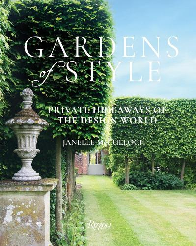 Gardens of Style: Private Hideaways of the Design World (Hardback)