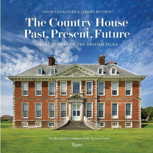 The Country House: Past, Present, Future: Great Houses of the British Isles (Hardback)