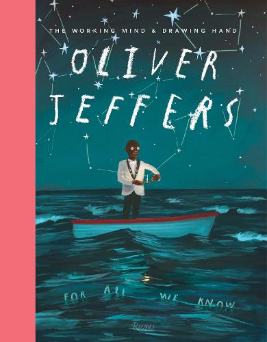 Oliver Jeffers: The Working Mind and Drawing Hand (Hardback)