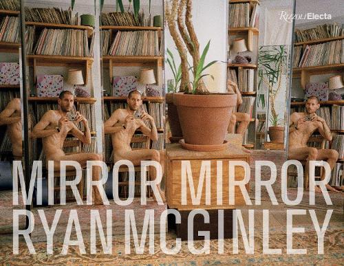 Ryan McGinley: Mirror Mirror (Hardback)