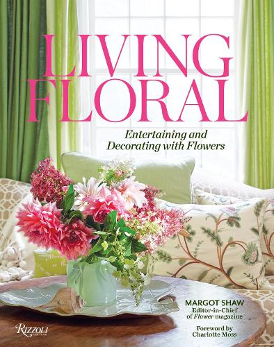 Living Floral: Entertaining and Decorating with Flowers (Hardback)