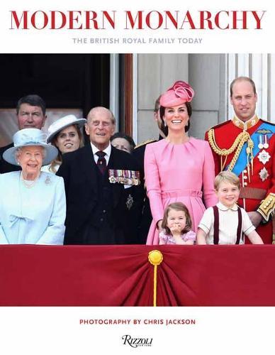 Modern Monarchy: The British Royal Family Today (Hardback)