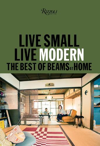 Live Small/Live Modern: The Best of Beams at Home (Hardback)