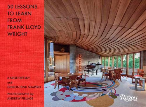 Fifty Lessons to Learn from Frank Lloyd Wright (Hardback)