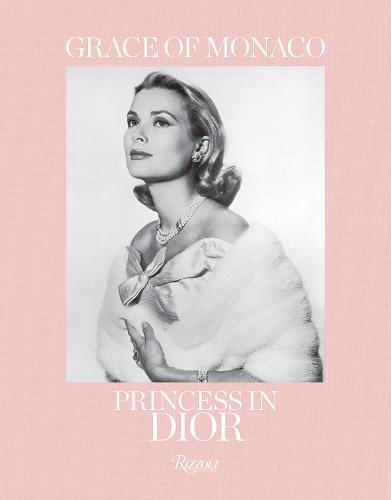 Grace of Monaco: Princess in Dior (Hardback)