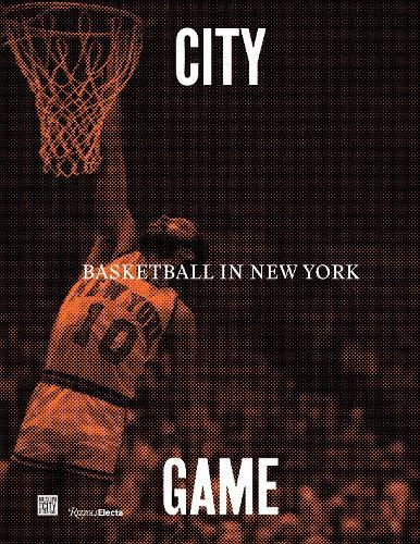 City/Game: Basketball in New York (Hardback)
