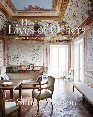 The Lives of Others: Sublime Interiors of Extraordinary People (Hardback)