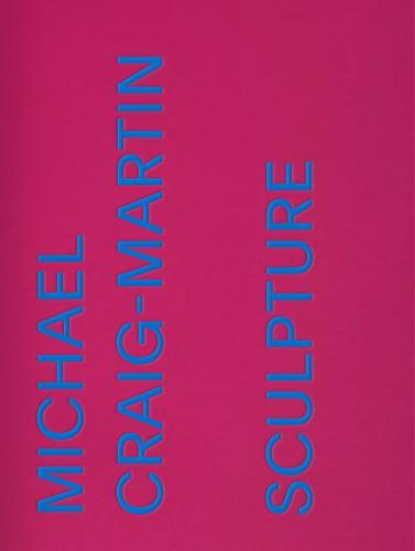 Michael Craig-Martin: Sculpture (Hardback)
