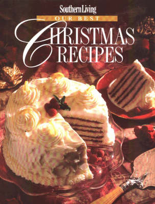 Southern Living: Our Best Christmas Recipes (Hardback)