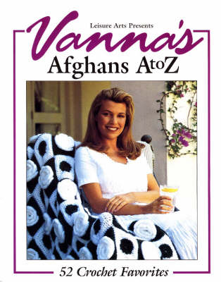 Vanna's Afghans A to Z (Paperback)