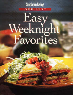 Our Best Easy Weeknight Favorites - Southern Living Our Best Recipes (Hardback)