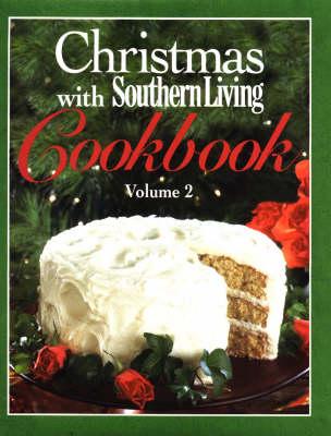 Christmas with Southern Living Cookbook: v. 2 (Hardback)