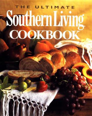 The Ultimate Southern Living Cookbook (Hardback)