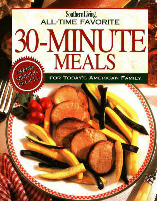 Southern Living All-Time 30-Minute Meals (Hardback)