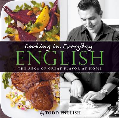 Cooking in Everyday English: The ABCs of Great Flavor at Home (Hardback)