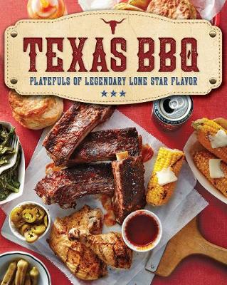Texas BBQ: Platefuls of Legendary Lone Star Flavor (Paperback)