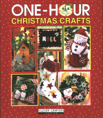 One-hour Christmas Crafts - Clever Crafter S. (Hardback)