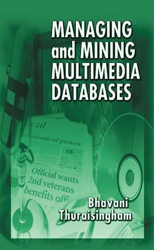 Managing and Mining Multimedia Databases (Hardback)